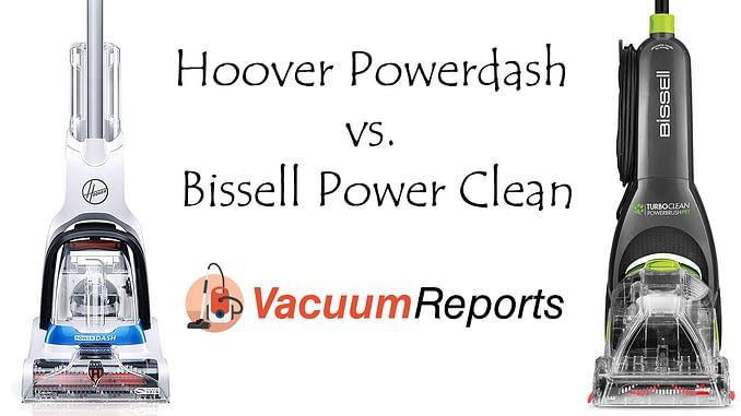 Hoover Powerdash vs. Bissell Power Clean